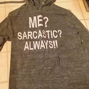 Me? Sarcastic? Always!!! Hoodie